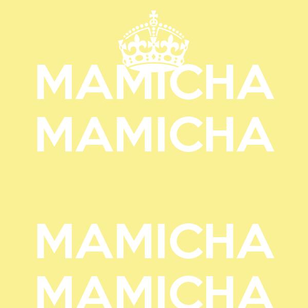 MAMICHA MAMICHA  MAMICHA MAMICHA