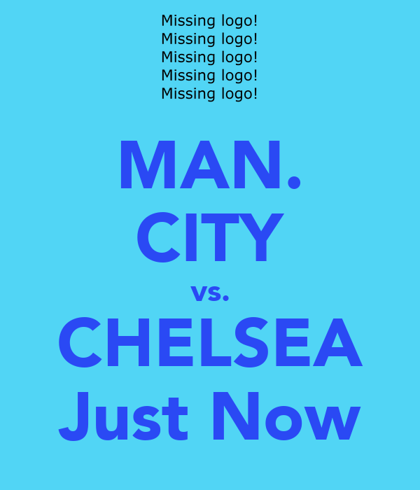 MAN. CITY vs. CHELSEA Just Now