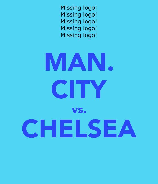 MAN. CITY vs. CHELSEA