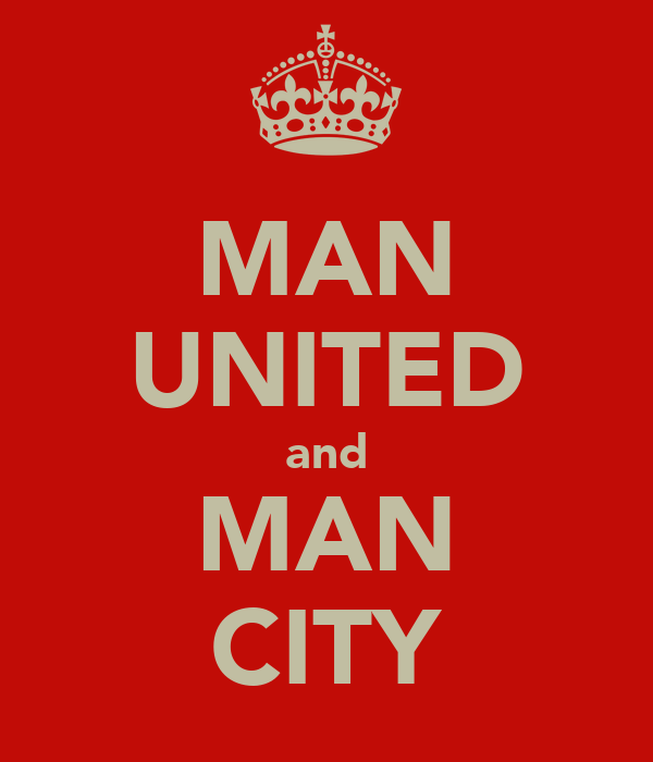 MAN UNITED and MAN CITY