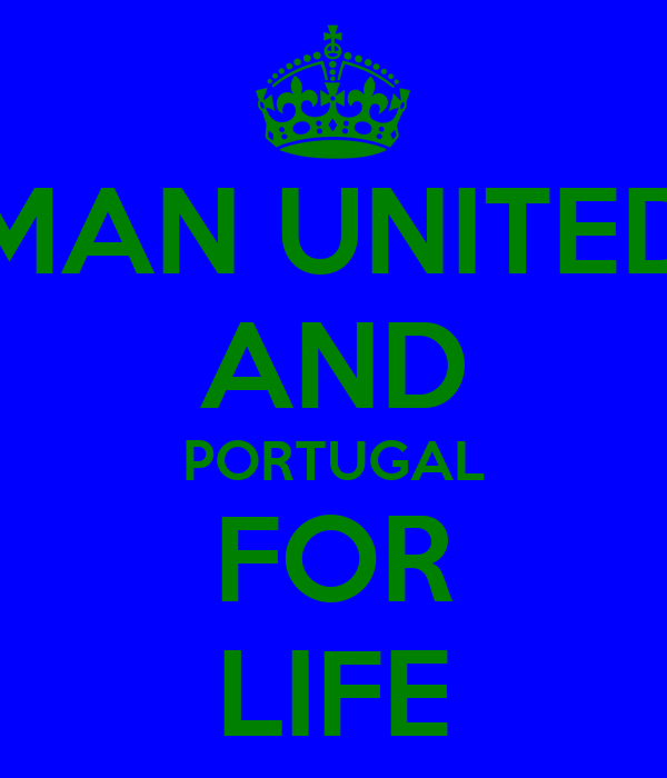 MAN UNITED AND PORTUGAL FOR LIFE