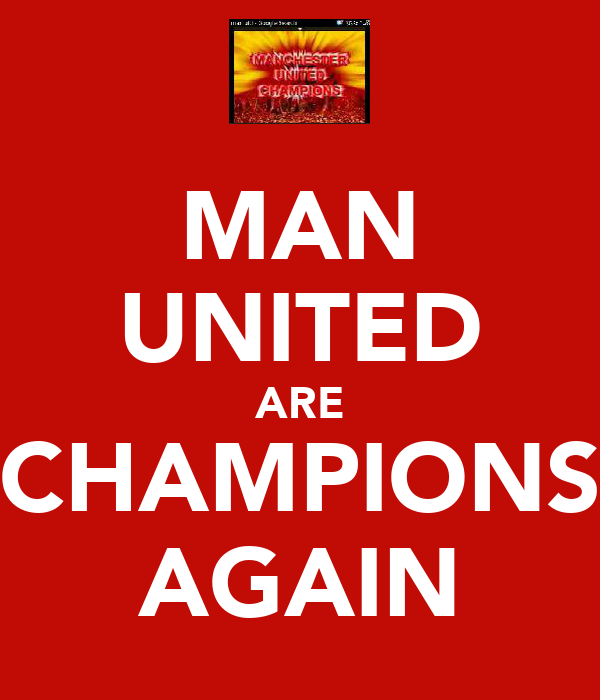 MAN UNITED ARE CHAMPIONS AGAIN