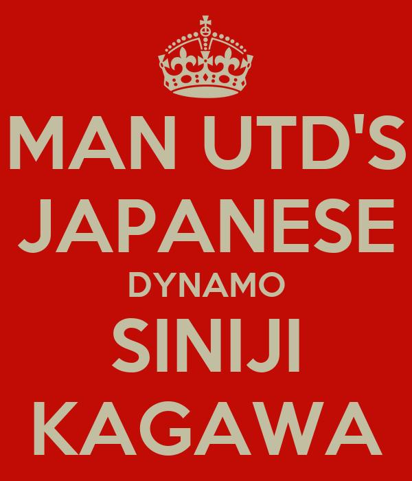 MAN UTD'S JAPANESE DYNAMO SINIJI KAGAWA
