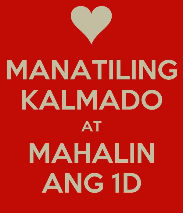 MANATILING KALMADO AT MAHALIN ANG 1D