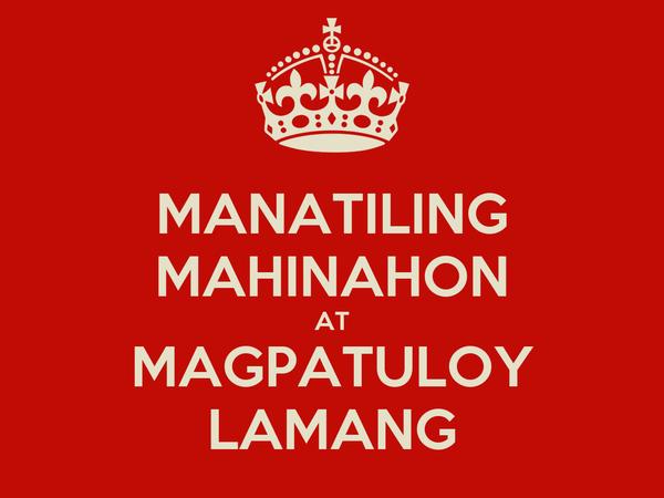 MANATILING MAHINAHON AT MAGPATULOY LAMANG