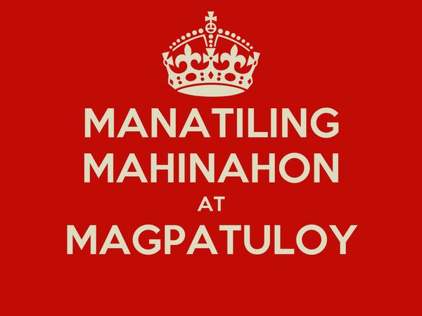 MANATILING MAHINAHON AT MAGPATULOY