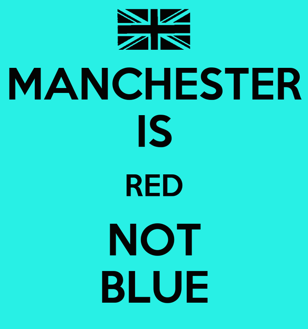 MANCHESTER IS RED NOT BLUE