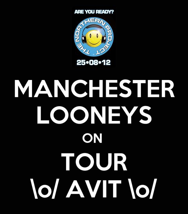 MANCHESTER LOONEYS ON  TOUR \o/ AVIT \o/