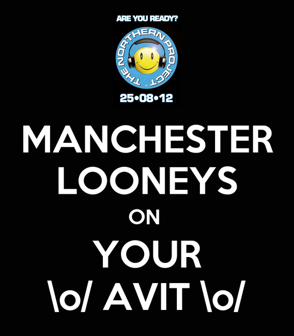 MANCHESTER LOONEYS ON  YOUR \o/ AVIT \o/