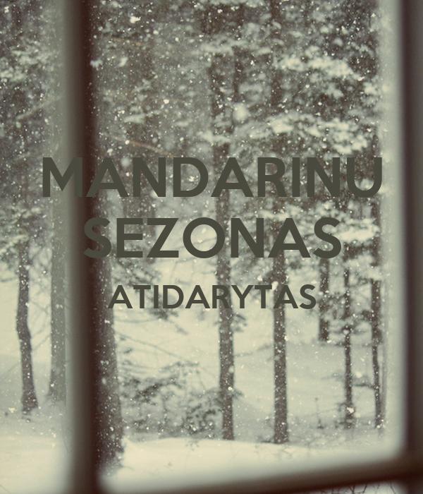MANDARINU SEZONAS ATIDARYTAS