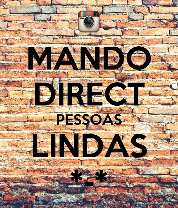 MANDO DIRECT PESSOAS LINDAS *-*