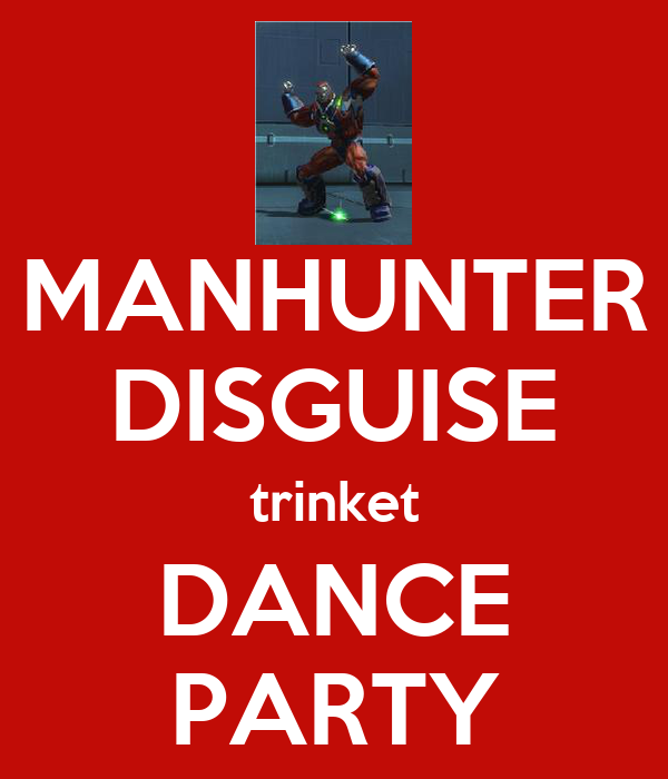 MANHUNTER DISGUISE trinket DANCE PARTY
