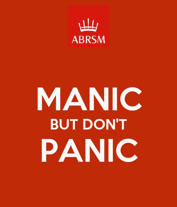 MANIC BUT DON'T PANIC