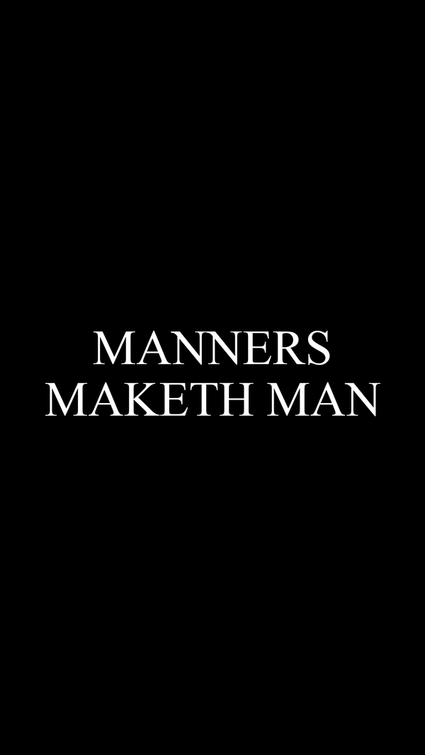 'Manners Maketh Man' – Origin, Meaning, Expansion, Importance