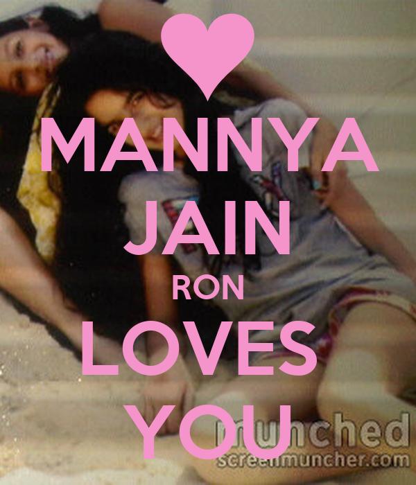 MANNYA JAIN RON LOVES  YOU