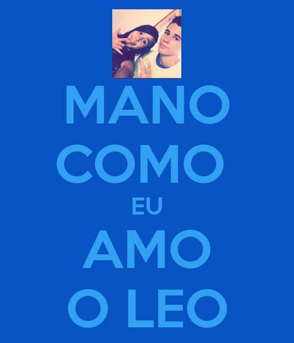 MANO COMO  EU AMO O LEO