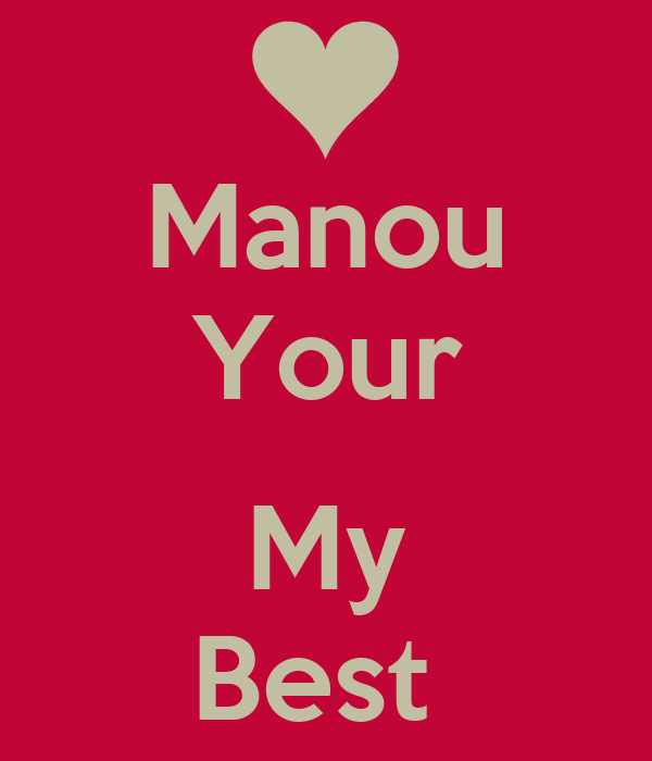 Manou Your  My Best