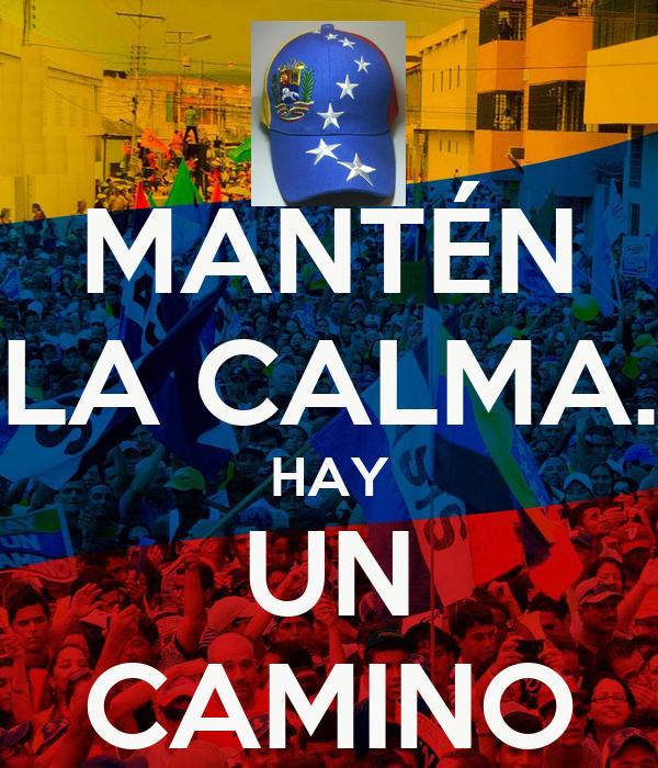 MANTÉN LA CALMA. HAY UN CAMINO