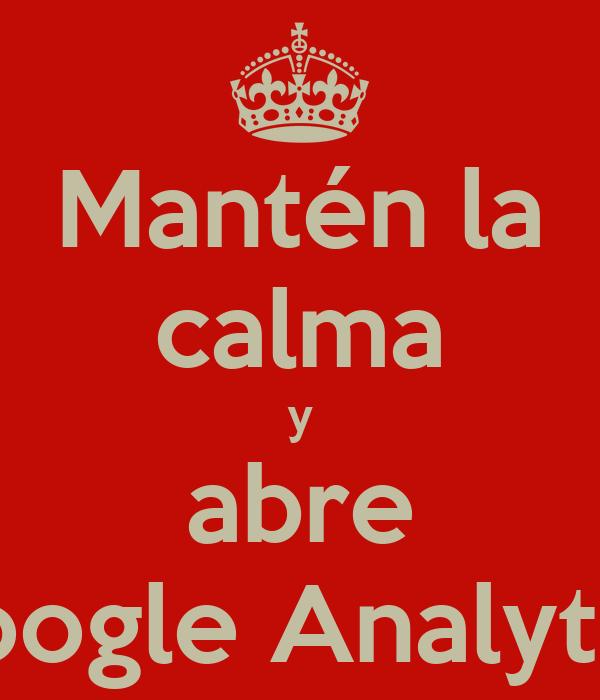Mantén la calma y abre Google Analytics