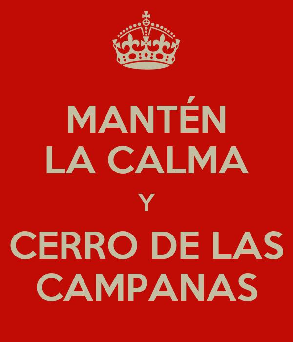 MANTÉN LA CALMA Y CERRO DE LAS CAMPANAS