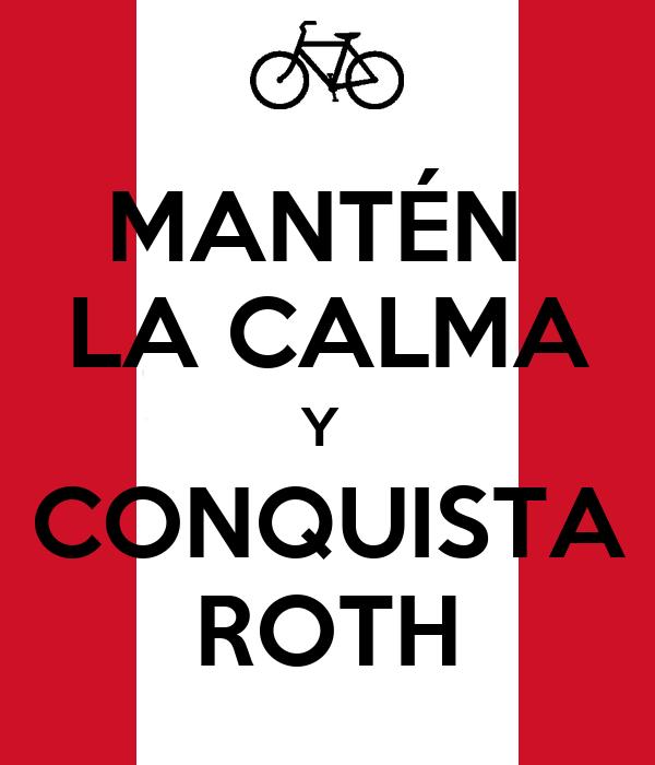 MANTÉN  LA CALMA Y  CONQUISTA ROTH