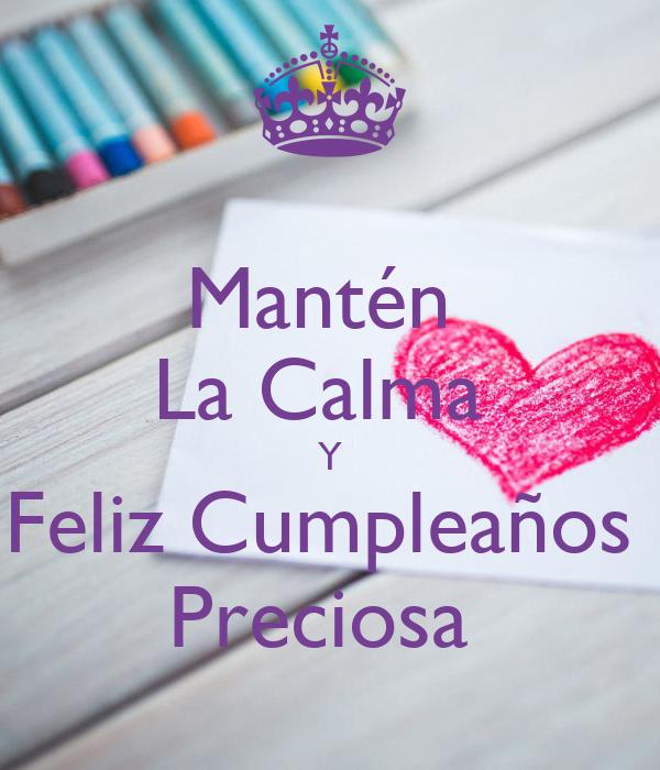 Mantén  La Calma  Y Feliz Cumpleaños  Preciosa