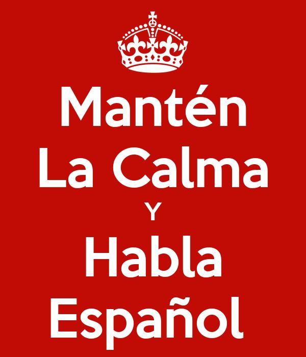 Mantén La Calma Y Habla Español