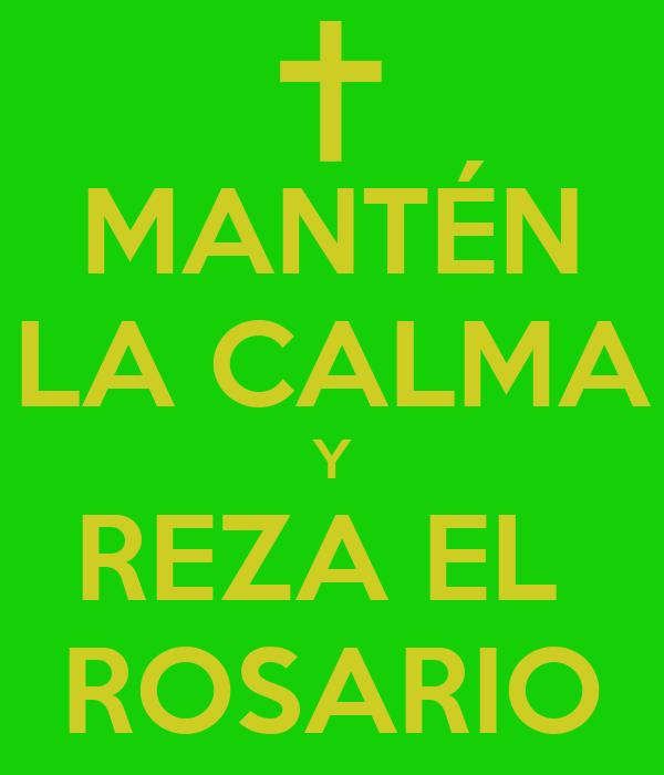 MANTÉN LA CALMA Y REZA EL  ROSARIO