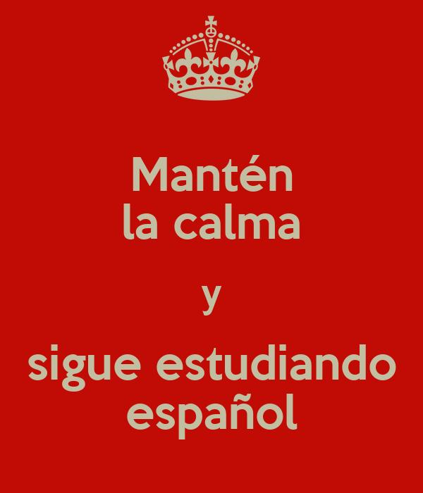 Mantén la calma y sigue estudiando español