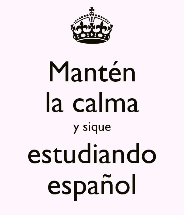 Mantén la calma y sique estudiando español
