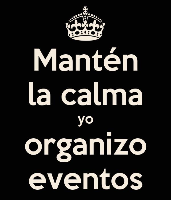 Mantén la calma yo organizo eventos