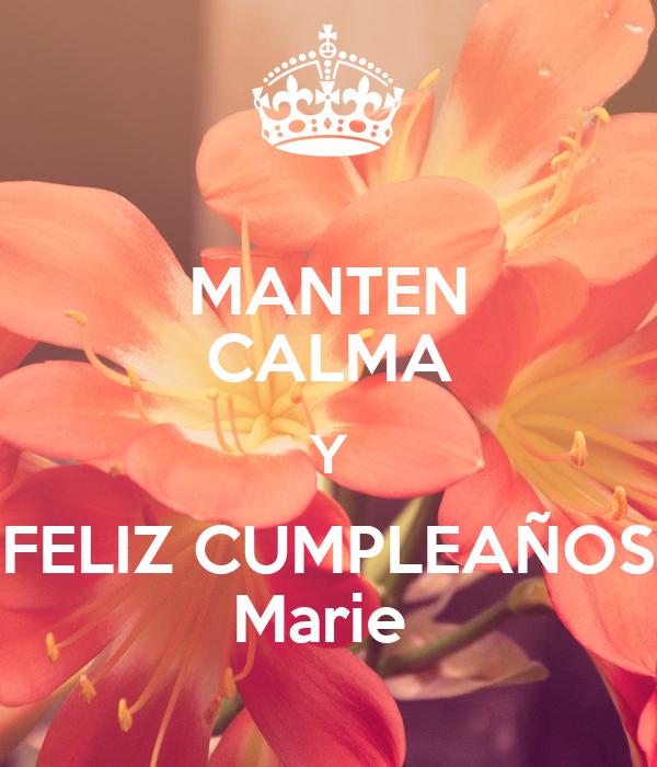 MANTEN CALMA Y FELIZ CUMPLEAÑOS Marie