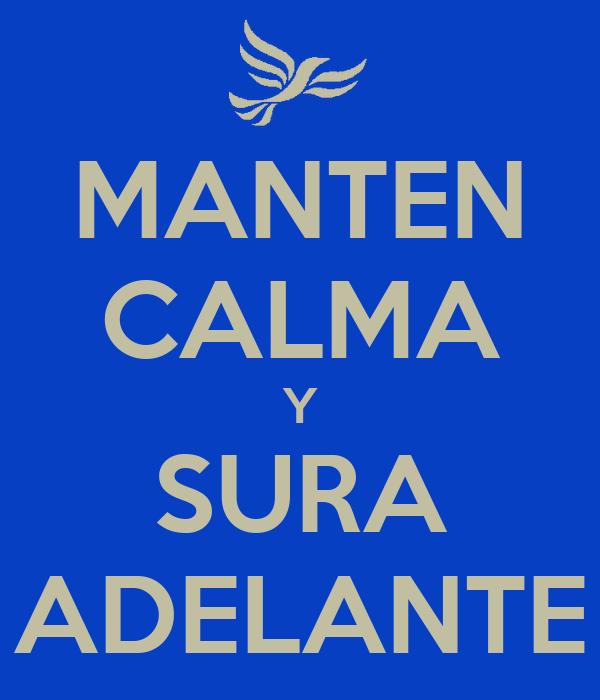 MANTEN CALMA Y SURA ADELANTE
