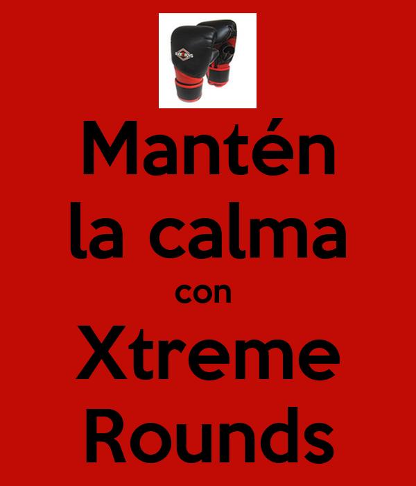 Mantén la calma con  Xtreme Rounds