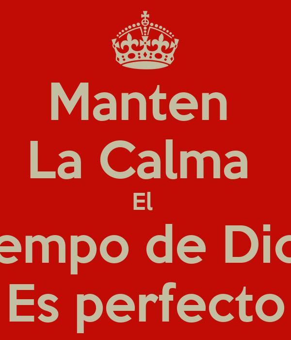 Manten  La Calma  El  Tiempo de Dios  Es perfecto
