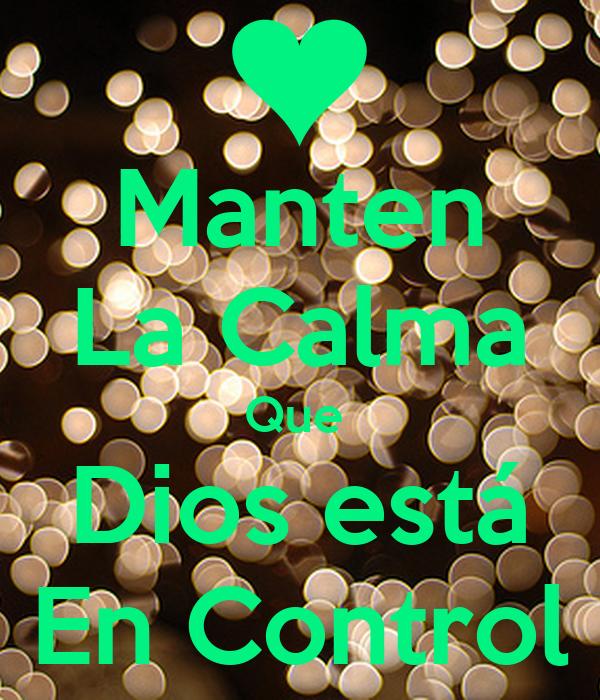 Manten La Calma Que  Dios está En Control