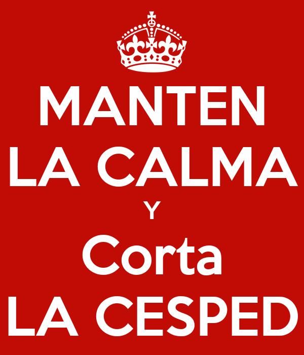 MANTEN LA CALMA Y Corta LA CESPED