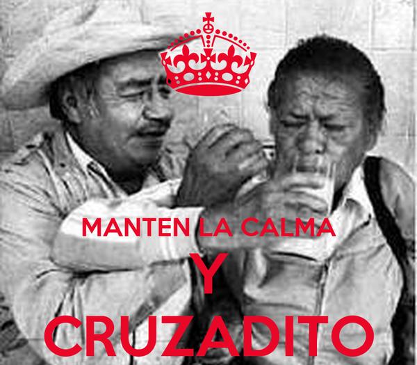 MANTEN LA CALMA Y CRUZADITO