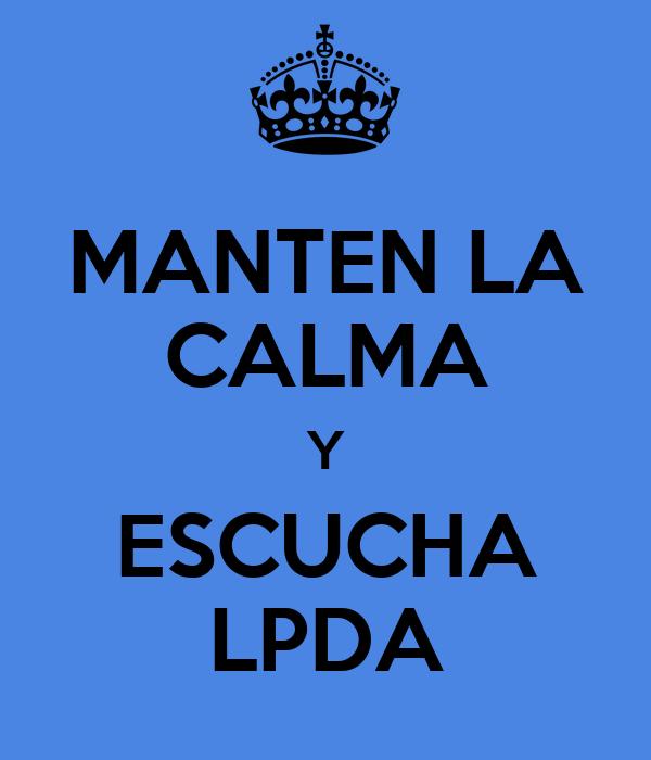 MANTEN LA CALMA Y ESCUCHA LPDA