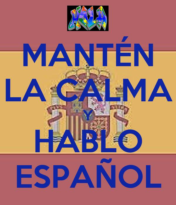 MANTÉN LA CALMA Y HABLO ESPAÑOL