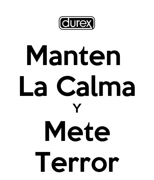 Manten  La Calma Y Mete Terror