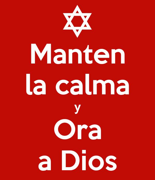 Manten la calma y Ora a Dios