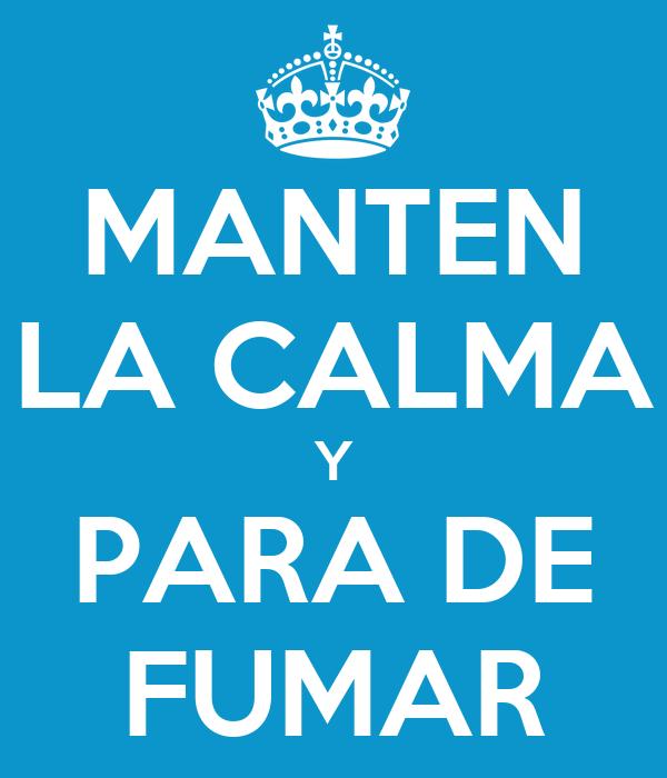 MANTEN LA CALMA Y PARA DE FUMAR