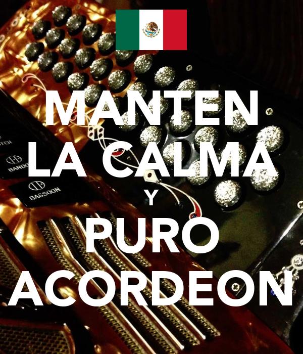 MANTEN LA CALMA Y PURO ACORDEON