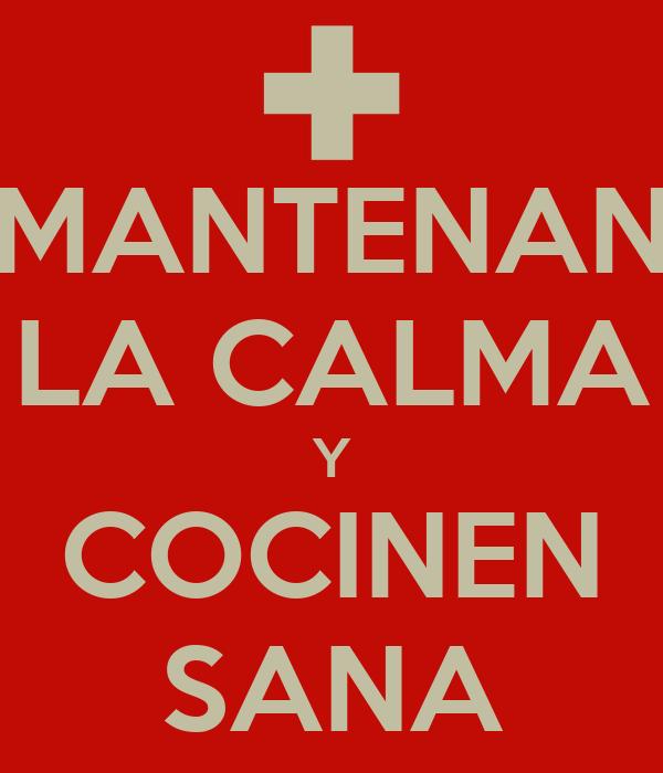 MANTENAN LA CALMA Y COCINEN SANA