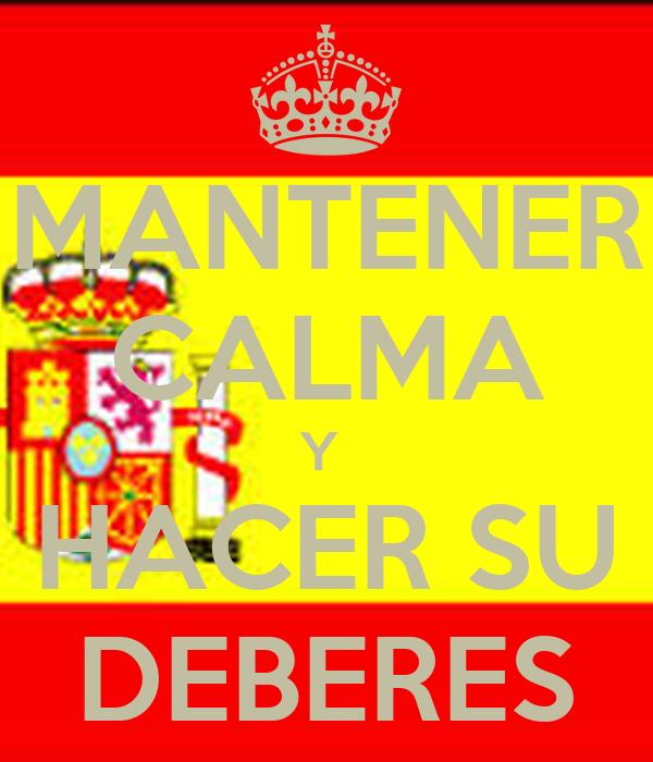 MANTENER CALMA Y  HACER SU DEBERES
