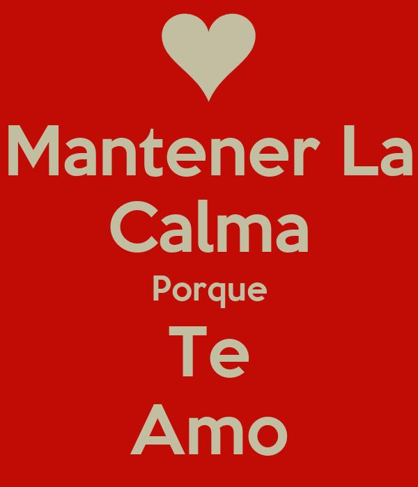 Mantener La Calma Porque Te Amo