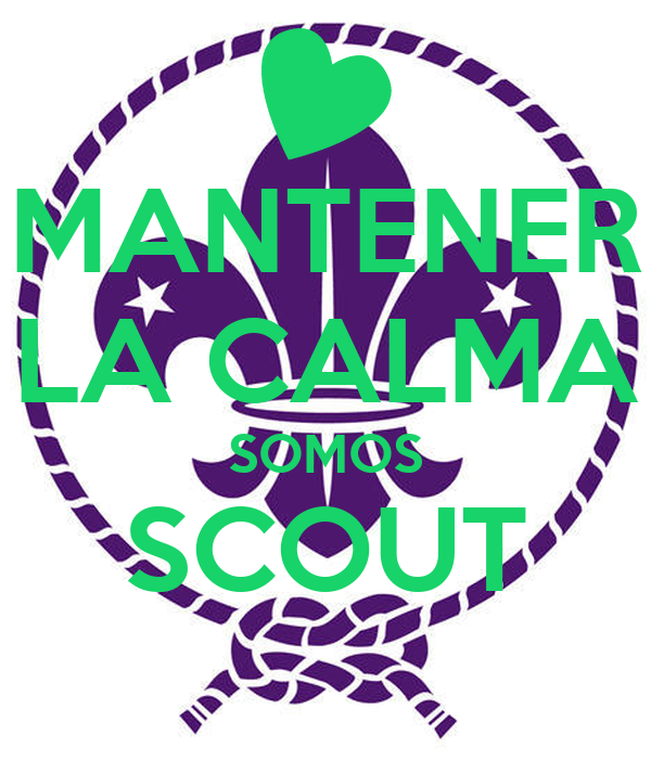 MANTENER LA CALMA SOMOS SCOUT
