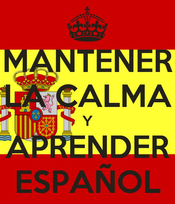 MANTENER LA CALMA Y APRENDER ESPAÑOL