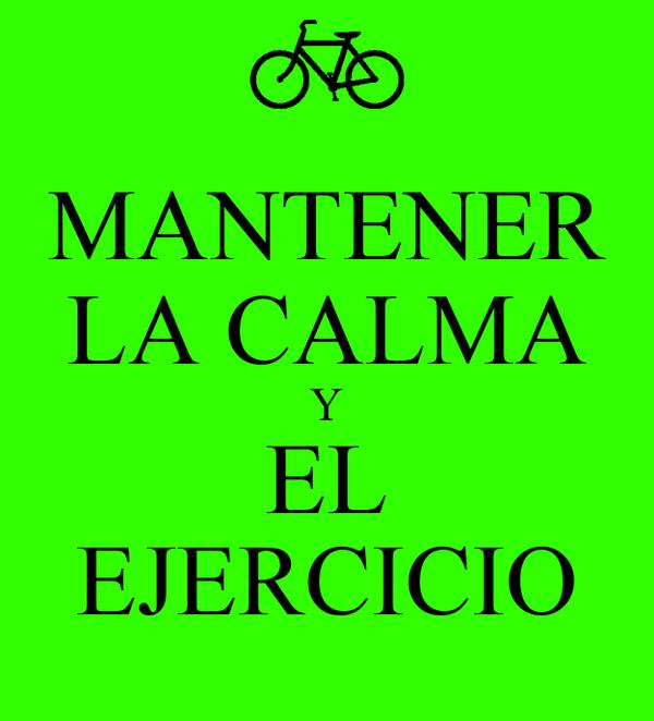 MANTENER LA CALMA Y EL EJERCICIO